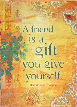 A Friend is a Gift You Give to Yourself by DuirwaighStudios