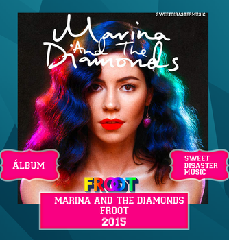 Marina And The Diamonds - Froot by sweetdisastermusic
