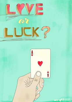 love or luck? by motionstudy