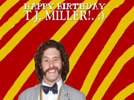 Happy Birthday TJ MILLER! by Nolan2001