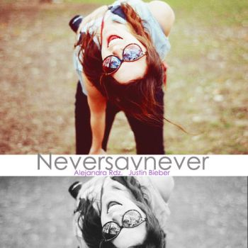 neversaynever by SelenaaGomez