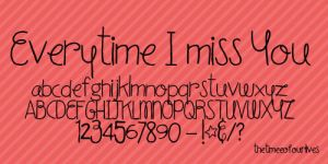 Everytime I miss you font. by TheTimeeOfOurLives