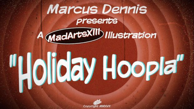 Holiday Hoopla by MadArtsXIII