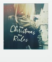 Your Christmas Your Rules by deepgrounduk