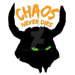 Chaos Never Dies by CreatureSH