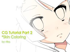 CG Tutorials [Part 2] Skin Coloring by Riikochan-Artworks