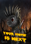 Your Home is Next poster by anttosik