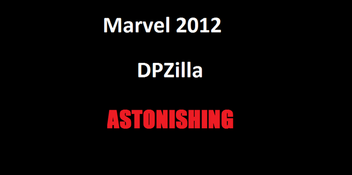 Marvel 2012 DPZilla by RoninReviews3