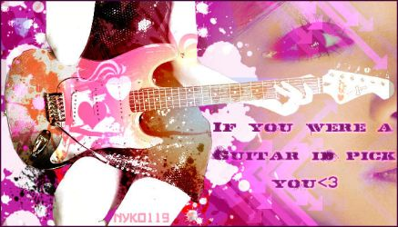 If you were a guitar.... by Nyko119