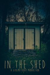 In the Shed Movie Poster by AnthonyPresley