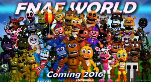 FNAF World CONFIRMED! by MegaMixStudios