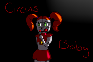 Fnaf Sister Location Circus Baby by Wildflower-Ivalia