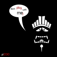 PF2010 Don't play with me by Bedikk