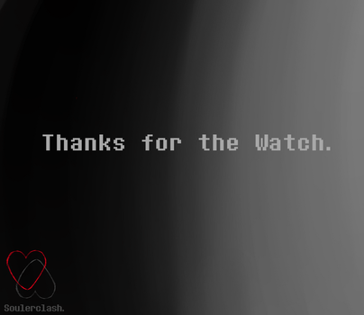 Thank you for Watching me! by SoulerClash