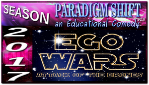 PSEC 2017 Ego Wars: Attack Of The Drones by paradigm-shifting