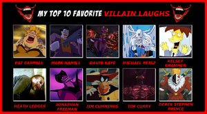 My Top 10 Favorite Villain Laugh by 4xEyes1987