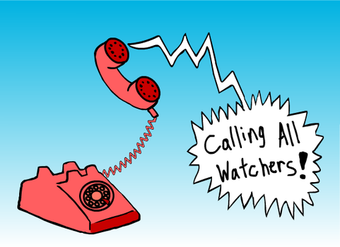 CALLING ALL WATCHERS!! (read description) by PenciltipWorkshop