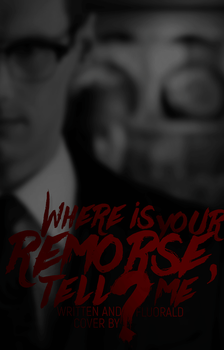 Where is your remorse, tell me?|Wattpad Cover by Fluorald