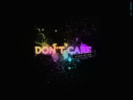 Don't Care by alisonmf