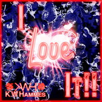 I Love It by kwhammes