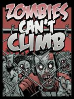 Zombies Can't Climb - Commission by EryckWebbGraphics