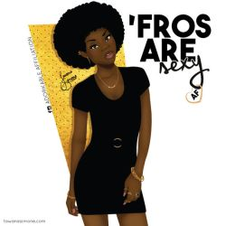 'Fros Are Sexy AF by CurlsClub