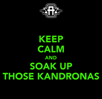KEEP CALM AND SOAK UP THOSE KANDRONAS by Avix215