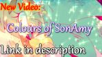 New Video/ Colours of Sonamy |Link in description| by HimeMikal