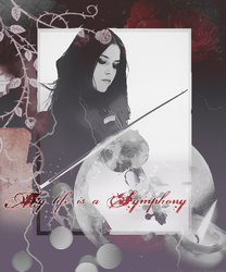 My life is a Symphony by MrsJaneHarkness