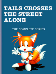 Tails Crosses The Street Alone The Complete Series by MollyHaleIsMyFriend