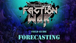 FACTION WAR- Forecasting by Dreamkeepers
