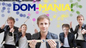 DOM MANIA. by MuseMindControl