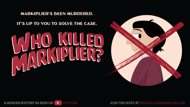 Who Killed Markiplier? by Jarvisrama99