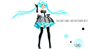 TDA Unity Miku - 300 Watchers Gift - [DL] by Kerrisse