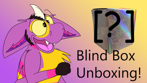 Blind box unboxing! by Radicalhat