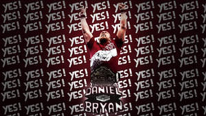 Daniel Bryan YES! YES! YES! Wallpaper by WHU-Dan