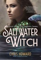 Saltwater Witch - Chris Howard - New Cover Design by the0phrastus