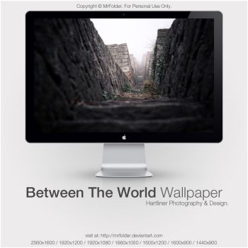 Between The World Wallpaper by MrFolder