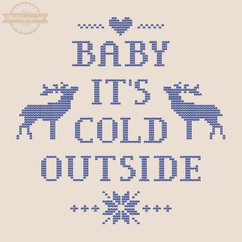 Baby It's Cold Outside (close up) by ShirtSayings