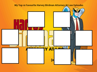 Top 10 Harvey Birdman Episodes Blank Meme by Tiffany-chan123
