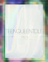 TeenQueenIdle - Pack by stoleyourdreams