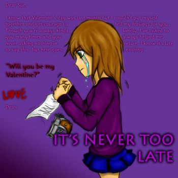 NEVER TOO LATE by Lacrymosa-AM