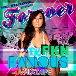 Forever FKN Famous Mixtape: Cover 2 by Edd1ZzLe