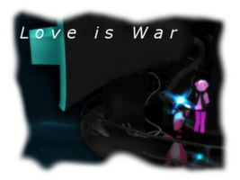 Love is War by SilverStarlite