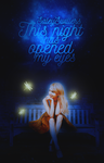 This Night has opened my eyes [PREMADE] by SaleySwillers