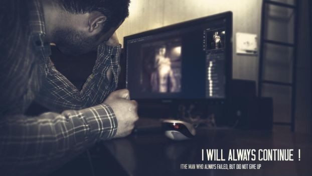 I will always continue ! by hamedShayegh