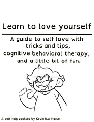 Learn to love yourself: a self help book by Tiny-Forest-Prince