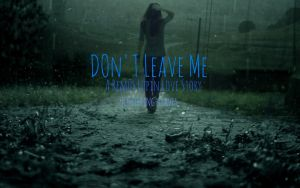 Don't Leave Me photo edit by NeonCandyLights