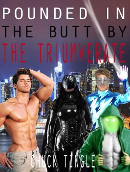 Pounded in the Butt by the Triumverate by CPericardium