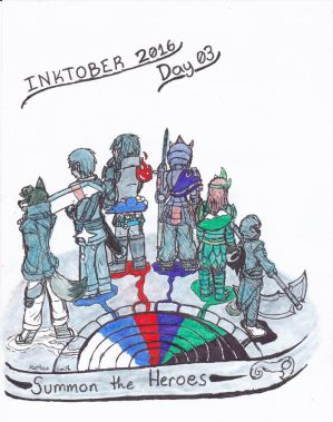 Inktober 2016 Day 03 Summon the Heroes by ShadowEclipex